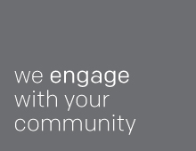 We engage with your community
